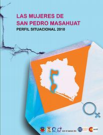 Las mujeres de San Pedro Masahuat: Perfil situacional,2010.
