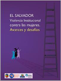 El Salvador Violencia Institucional contra las mujeres. Avances y desafíos
